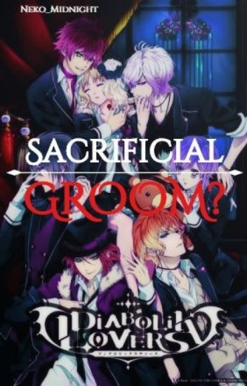Sacrificial Groom? | Diabolik Lovers | Male Reader Insert - =^v