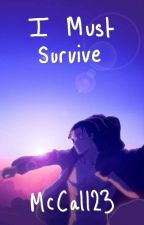 I Must Survive (Eren X Reader Book 1) by McCall23