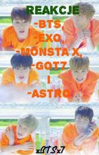 Reakcje- BTS, EXO, Monsta x, Got7 i Astro by xBTSx7