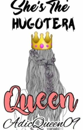 She's The Hugotera Queen by AdicQueen09