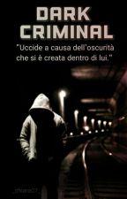 Dark Criminal  by _chiara07_