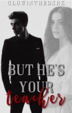 But He's Your Teacher || Nathan Sykes by GlowInTheDxrk