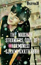 [H]THE NAUGHTY STRANGERS[WAR OF HORMONES]🎈♥♥*BYUNTAE FF* SONG JI HYO FF by ieyra19