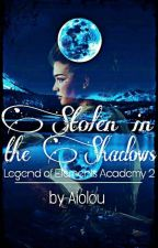 Stolen in the Shadows |Legend of Elements Academy 2 by Aiolou