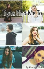 Tryna Find Me To by cimorelli5yearsfan