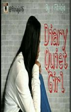 Diary Quiet Girl (Gadis Pendiam) by fitriaja16