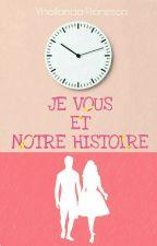 Je Vous Et Notre Histoire by Yhollandaf286