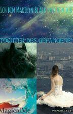 Die Tochter des Gefangenen by MagicalMe14