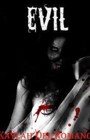 Evil (Short Story) by KaylahDelRomano