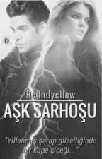 AŞK SARHOŞU by redndyellow