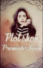 Plot Shop & Premades Book by SamanthaPryde