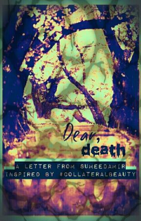 Dear, death by SumeedaMir