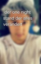 der one night stand der alles verändert by ju_4488