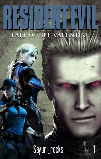 Fall of Jill Valentine // #Wattys2017 #StarAward2017