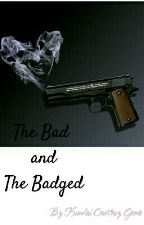 The Bad and The Badged by kundy100