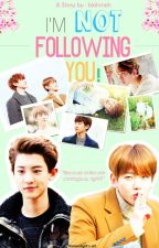 I'm not following you! by baekyeolturkey