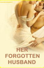 Her Forgotten Husband (Completed) by MariaSoledad007