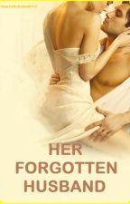 Her Forgotten Husband by MariaSoledad007