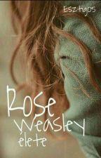Rose Weasley Élete  by Esztig05