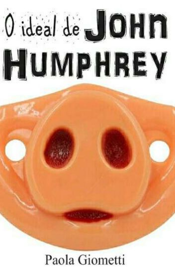 O ideal de John Humphrey
