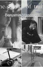 The sound of train-Benjamin Mascolo by Rita_2702