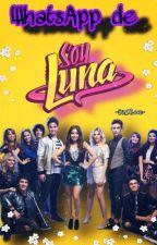 Whatsapp Soy Luna (Tu y el elenco de soy luna Y La Creadora) by RuggarolMexicoMB
