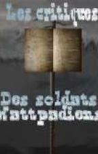Les critiques des soldats Wattpadiens by TeamOrthographe