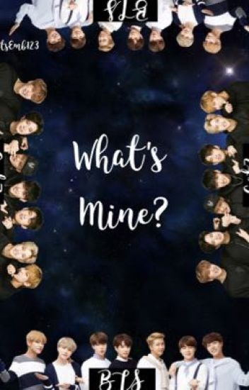 What's Mine? Got7 AND BTS✨{COMPLETED} - Elaynaaaaa - Wattpad
