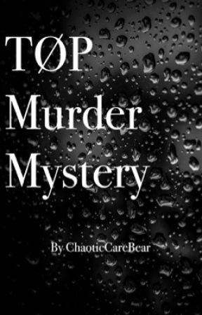 TØP murder mystery by ChaoticCareBear