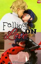 Falling on Love || Miraculous OneShot  by PrincessAdry