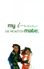 My True Mate by JueTheWitch