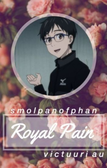 Royal Pain // Victuuri Au