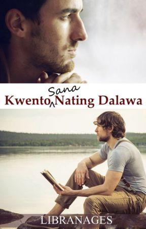 Kwento Sana Nating Dalawa by libranages