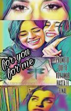 ➷ FOR YOU FOR ME ➷ Camren by xBlueHeavenx