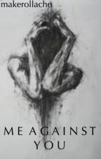 Me Against You (emotional) by iiJasmynnFleurii