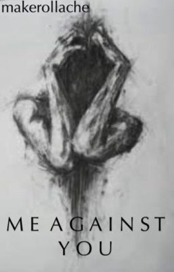 Me Against You (emotional)