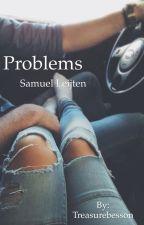 Problems || Samuel Leijten ✔️Voltooid✔️ by Cupcakeniall93