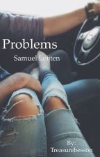 Problems || Samuel Leijten ✔️Voltooid✔️ by Treasurebesson