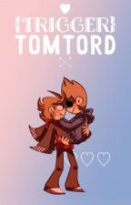 {Trigger} TomTord ✔️ by NotYourAverageSushi