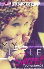 My Little Secret by YoungMum04