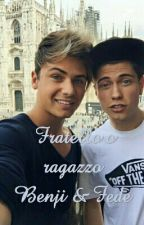 Fratello o  Ragazzo? # Benji Fede by sara_benfede