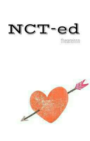 NCT-ed [NCT Fanfic] by thesereinnn
