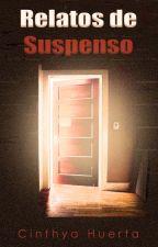 Relatos de Suspenso by Nozomi7