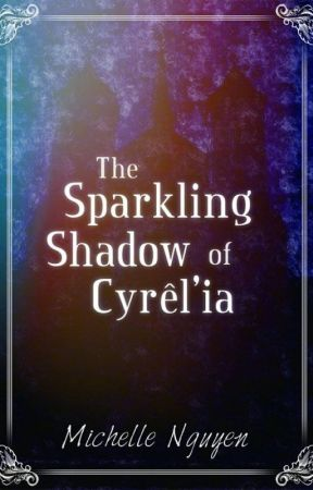 The Sparkling Shadow of Cyrêl'ia by Read-all-about_it