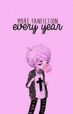 every year | muke fanfiction by Wysoka08