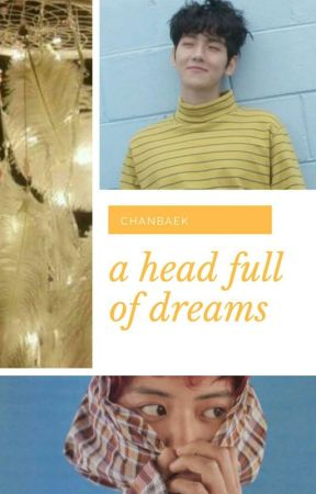 a head full of dreams // chanbaek by lenaelgi