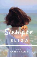Siempre Eliza by karenzzzaraiza