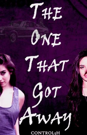 The One That Got Away - Camren by control5h