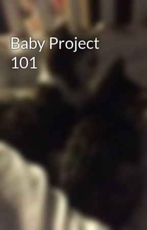 Baby Project 101 by UpAndDownGirl