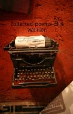 collected poems of a warrior. by Emo_Life_